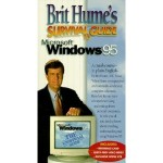 Brit Hume's Survival Guide to Microsoft Windows 95
